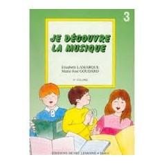 Je découvre la musique vol 3, E. LAMARQUE, M.J. GOUDARD