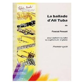 La ballade d'Ali Tuba de Pascal PROUST pour Euphonium & piano Cycle 1