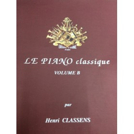 LE PIANO CLASSIQUE VOL B. par Henri CLASSENS